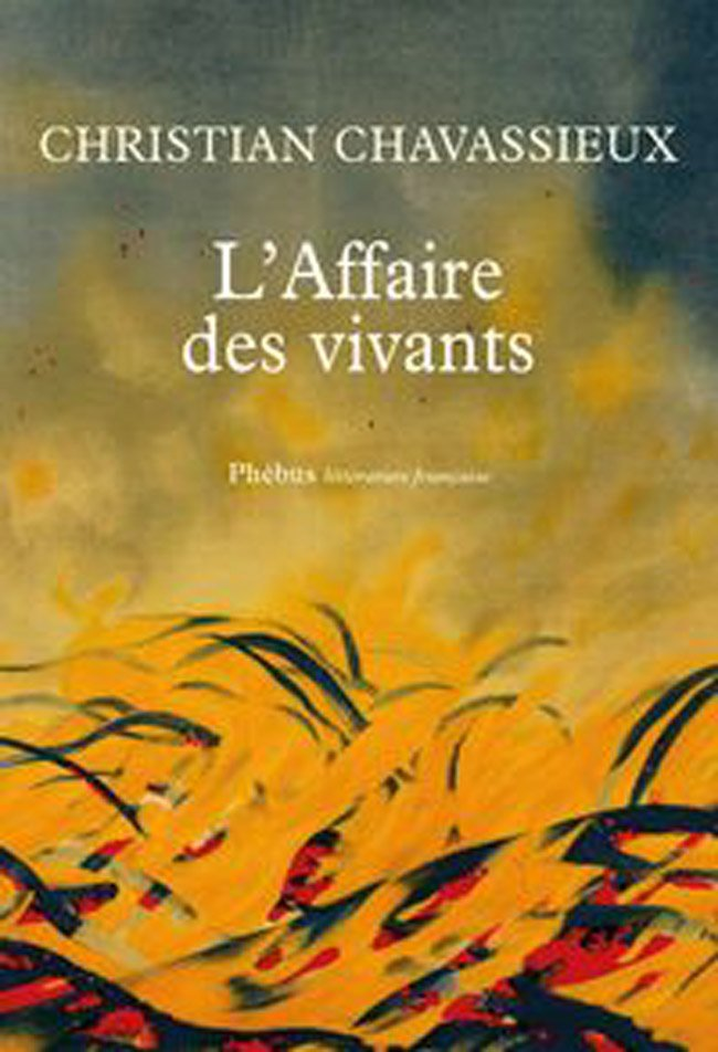 l affaire des vivants christian chavassieux